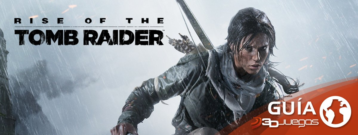 Guía Rise of the Tomb Raider