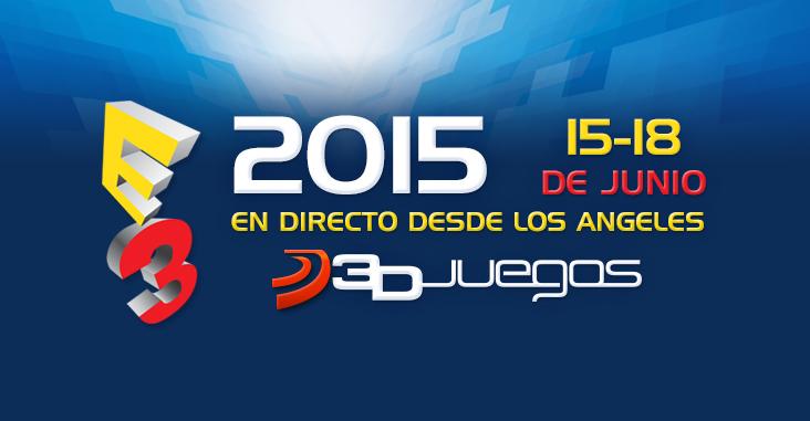 Vive el E3 2015 con 3DJuegos. Estrenamos nuestra Zona E3