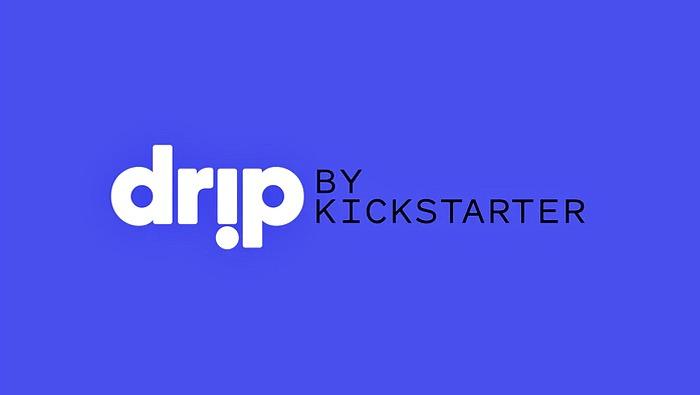 Kickstarter presenta su alternativa a Patreon: Drip